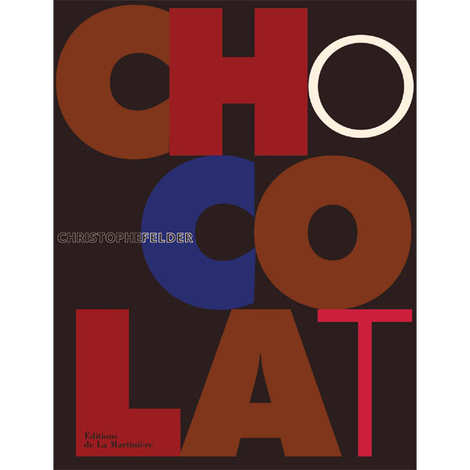 La Martinière - Chocolat by Christophe Felder (french book)