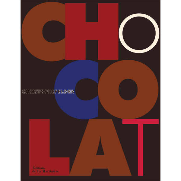 Chocolat by Christophe Felder (french book)