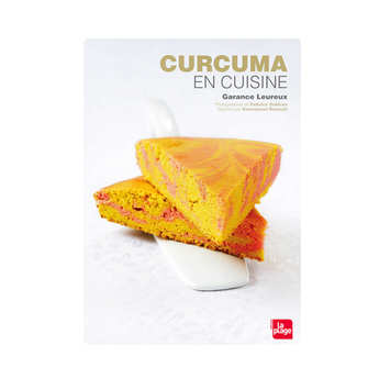 Editions La Plage - Curcuma en cuisine - G. Leureux