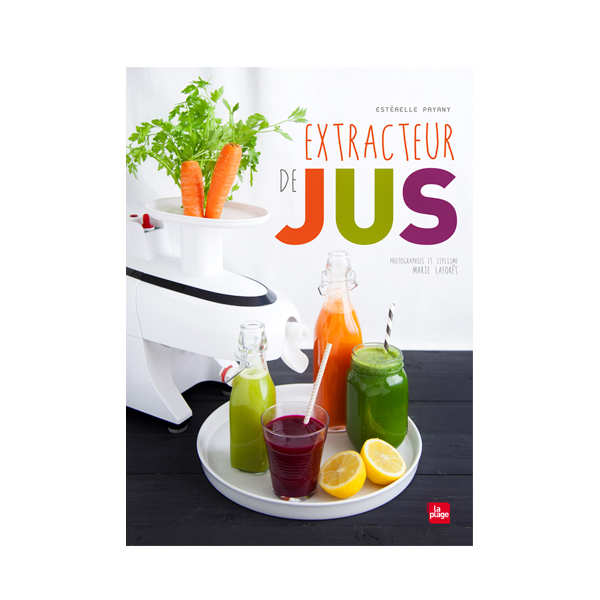 Extracteur de jus by E. Payany (french book)