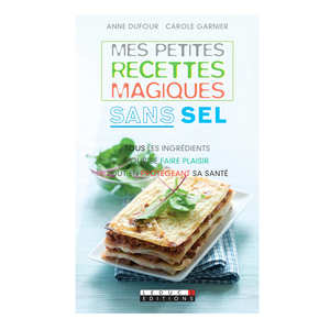 Leduc Editions - Mes petites recettes magiques sans sel by Anne Dufour and Carole Garnier (french book)