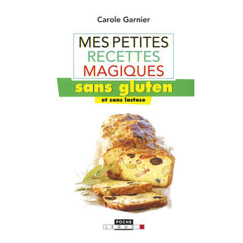 Leduc Editions - Petites recettes magiques sans gluten et lactose by A.Dufour and C.Garnier (french book)