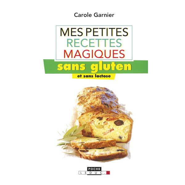 Petites recettes magiques sans gluten et lactose by A.Dufour and C.Garnier (french book)