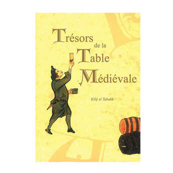 "L'Espaviote - ""Trésors de la table médiévale"" - Volume 2 - Book of Kilij el Tabakh"