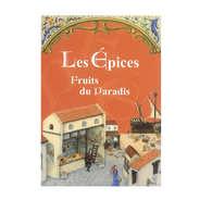 L'Espaviote - Les épices, fruits du paradis - Livre de Marc Mègemont