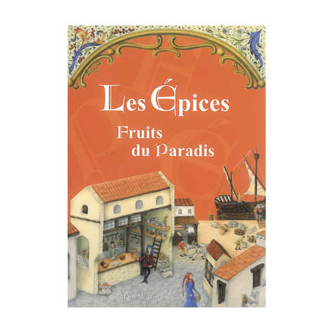 L'Espaviote - Les épices, fruits du paradis - Book of Marc Mègemont