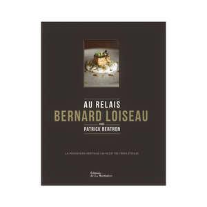 Minerva - Au relais Bernard Loiseau by P. Bertron (french book)