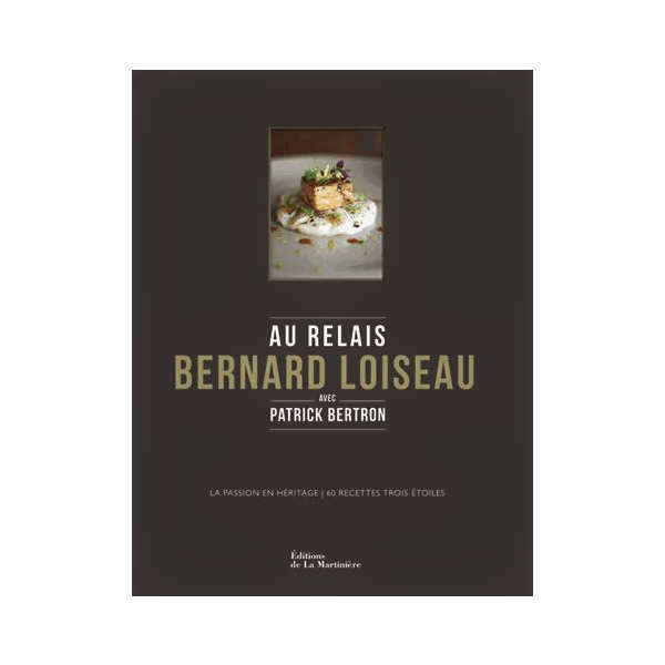 Au relais Bernard Loiseau by P. Bertron (french book)