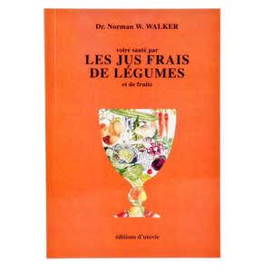 Utovie - Votre santé par les jus frais de légumes et de fruits by N.W. Walker (french book)