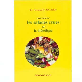 Utovie - Votre santé par la diététique et les salades crues by N.W. Walker (french book)