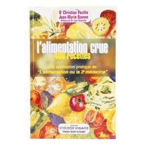 Editions François-Xavier de Guibert - L'alimentation crue : 400 recettes by Dr C. Pauthe, J-M Ozanne (french book)