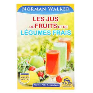 Macro Editions - Les jus de fruits et de légumes frais by N. Walker (french book)