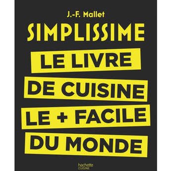 Simplissime Le Livre De Cuisine Le Facile Du Monde By J F Mallet