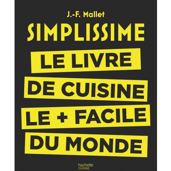 Simplissime: le livre de cuisine le + facile du monde de Jean-François Mallet
