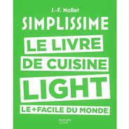 Editions Hachette - Simplissime: le livre de cuisine light le + facile du monde de Jean-François Mallet