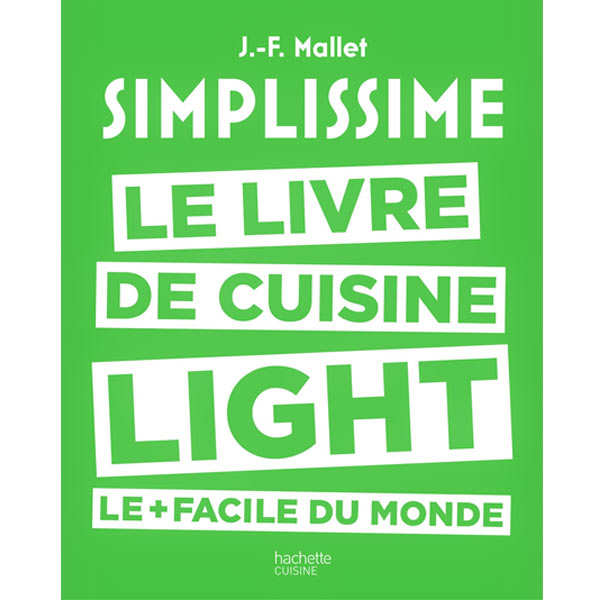 Simplissime: le livre de cuisine light le + facile du monde by J-F Mallet (french book)
