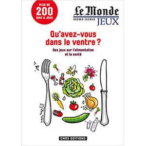 CNRS Editions - Qu'avez-vous dans le ventre - Le Monde Hors Série Jeux par S. Fromager et P.Laporte-Muller