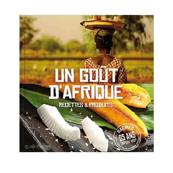 """Book """"Un goût d'Afrique"""" - 25 years Racines"""