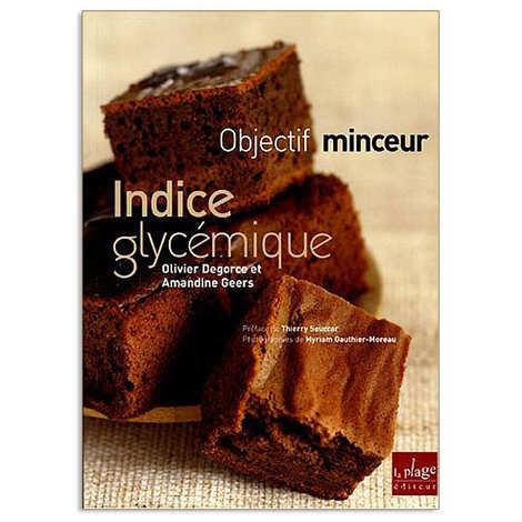 Editions La Plage - Indice glycémique : objectif minceur - Livre de O. Degorce et A. Geers