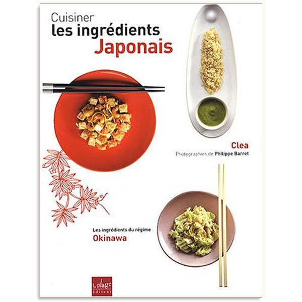 Cuisiner les ingrédients japonais - Livre de Clea - le livre