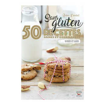 Thierry Souccar Editions - Sans gluten, 50 recettes saines et gourmandes by Rabia Combet (french book)