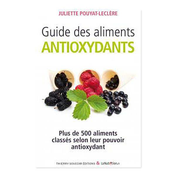 Guide des aliments antioxydants by Juliette Pouyat-Leclère (french book)