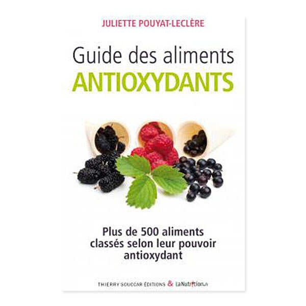 Guide des aliments antioxydants by Juliette Pouyat-Leclère (french book)