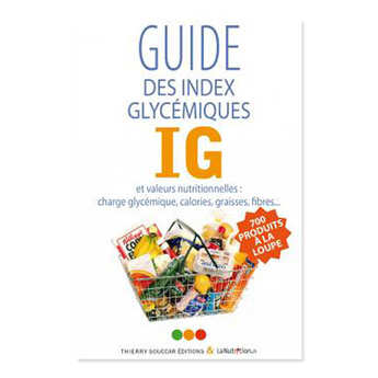 Thierry Souccar Editions - Guide des index glycémiques - Collectif LaNutrition.fr (french book)