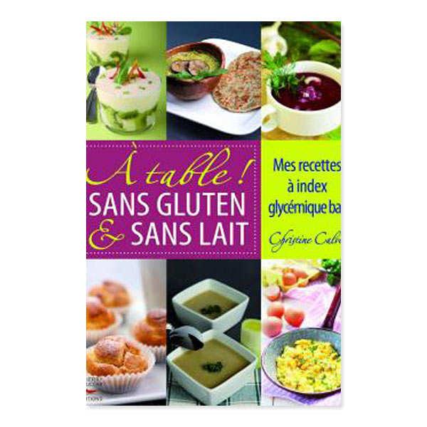 A table sans gluten et sans lait by Christine Calvet (french cook)