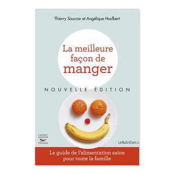 Thierry Souccar Editions - La meilleure façon de manger, Nouvelle Edition de A.Houlbert et T.Souccar (fench book)