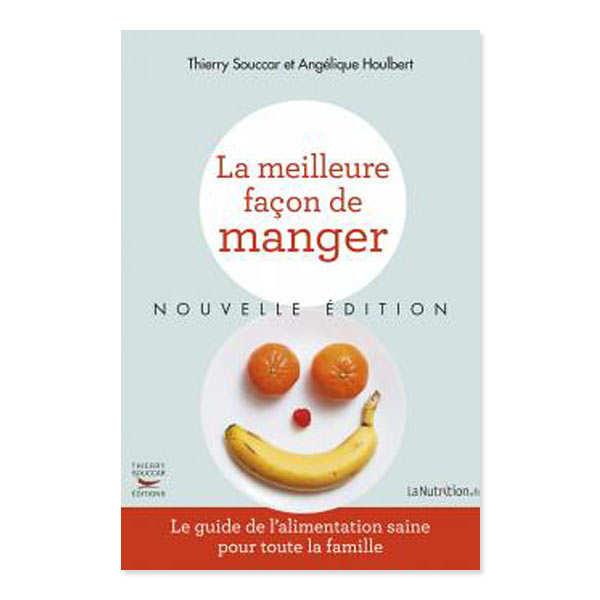 La meilleure façon de manger, Nouvelle Edition de A.Houlbert et T.Souccar (fench book)