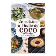 Thierry Souccar Editions - Je cuisine à l'huile de coco by Christine Calvet (french book)