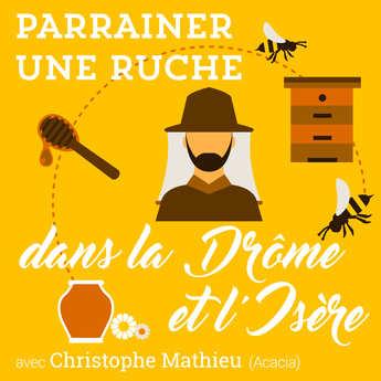 Christophe Mathieu - Parrainer une ruche dans la Drôme / Isère de miel d'acacia - récolte 2019