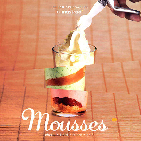 Mousses - Livre de recettes au siphon (Mastrad)