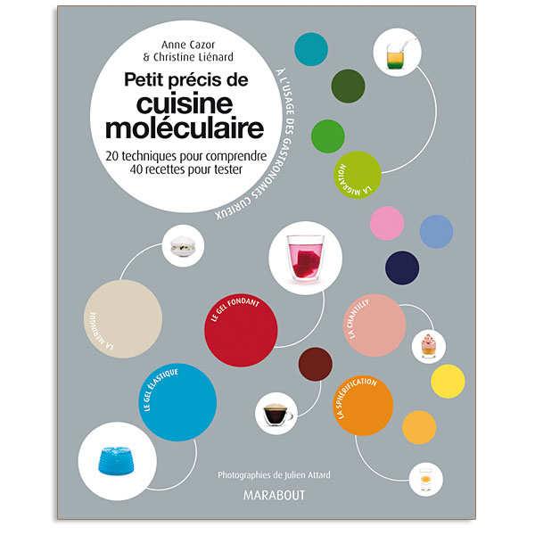 Petit précis de cuisine moléculaire - Livre d'Anne Cazor
