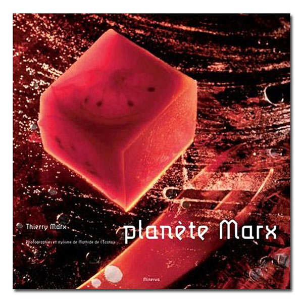 """Planète Marx"" Cookbook by Thierry Marx"