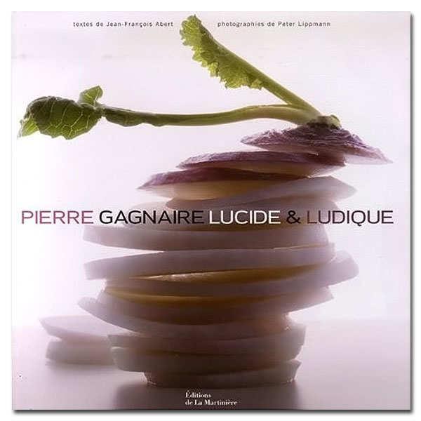 """""""Lucide et ludique"""" cookbook by Pierre Gagnaire"""