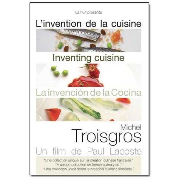 L'invention de la cuisine - Michel Troisgros