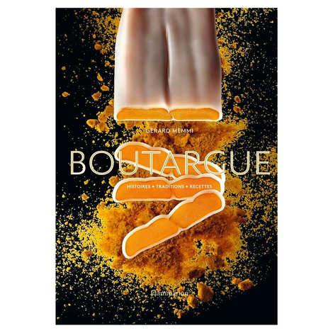 - Boutargue : histoires, traditions, recettes - Livre de Gérard Memmi