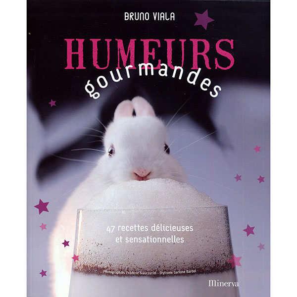 Humeurs gourmandes - Livre de Bruno Viala - le livre