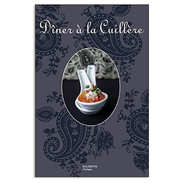 "Editions Hachette - ""Dîner à la cuillère"" - cookbook by Thomas Feller"