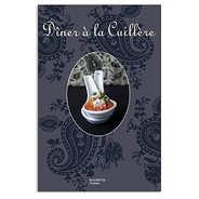 """Editions Hachette - """"Dîner à la cuillère"""" - cookbook by Thomas Feller"""