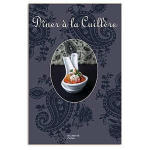 Editions Hachette - Dîner à la cuillère – Thomas Feller