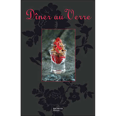"Editions Hachette - ""Dîner au verre"" - cookbook by Maya Barakat-Muq"
