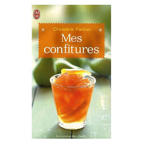 """Mes confitures"" by Christine Ferber"