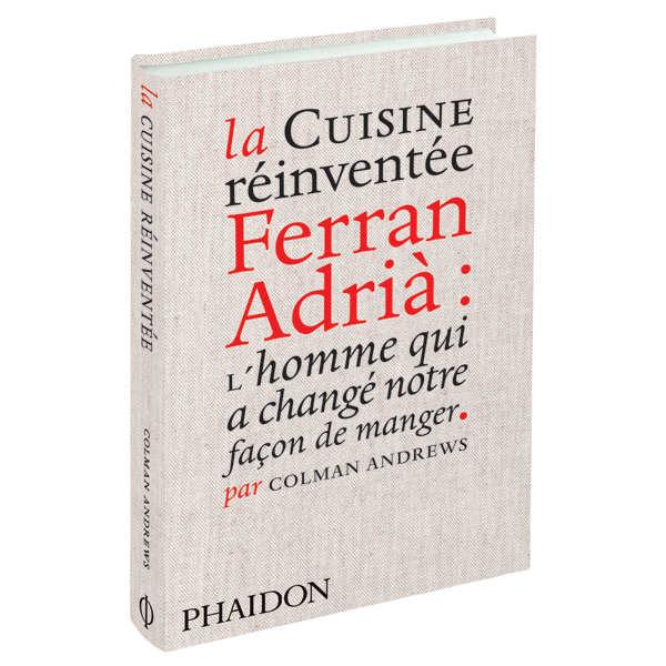 La Cuisine réinventée de Ferran Adrià